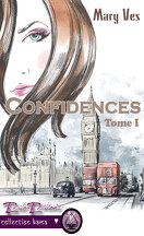 Confidences, Tome 1