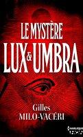 Les Enquêtes du commandant Gabriel Gerfaut, Tome 2 : Le Mystère Lux et Umbra