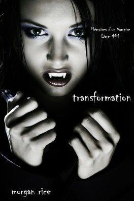 Couverture du livre : Souvenirs d'une vampire, Tome 1 : Transformée