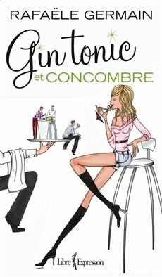 Couverture du livre : Gin Tonic et Concombre