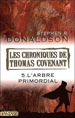 Couverture du livre : Les Chroniques de Thomas Covenant, Tome 5 : L'arbre primordial
