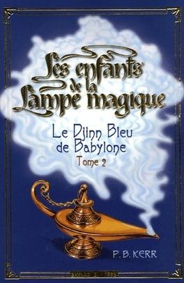 Couverture du livre : Les enfants de la Lampe magique, tome 2 : Le Djinn Bleu de Babylone
