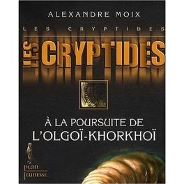 Couverture du livre : Les Cryptides, tome 2 : À la poursuite de l'Olgoi-khorkhoi