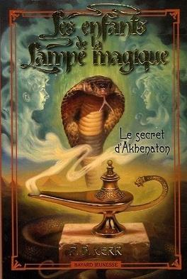 Couverture du livre : Les enfants de la Lampe magique, Tome 1 : Le secret d'Akhenaton