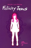 Felicity James, Tome 1