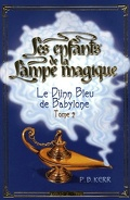 Les enfants de la Lampe magique, tome 2 : Le Djinn Bleu de Babylone
