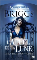 Mercy Thompson, Tome 1 : L'Appel de la lune