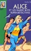 Alice et les hardy boys: super detectives