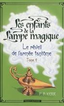 Les enfants de la Lampe magique, Tome 4 : Le réveil de l'armée fantôme