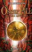 Oscar Pill, Tome 2 : Les Deux Royaumes