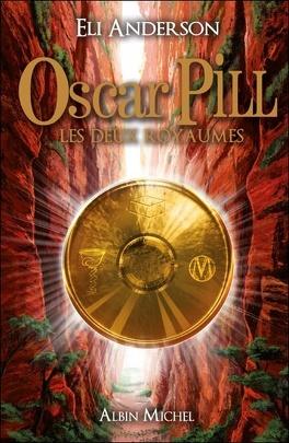 Couverture du livre : Oscar Pill, Tome 2 : Les Deux Royaumes