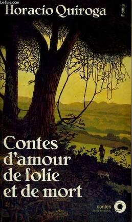 Couverture du livre : Contes d'amour de folie et de mort