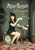 Alice Royale, Tome 3 : Le Chapelier fou