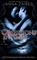 Les Chroniques Krinar, Tome 2 : Obsessions intimes