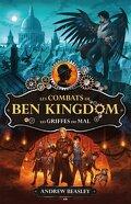 Les combats de Ben Kingdom Tome 1 Les griffes du mal