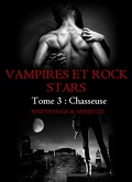 Vampires et Rock Stars, tome 3 : Chasseuse