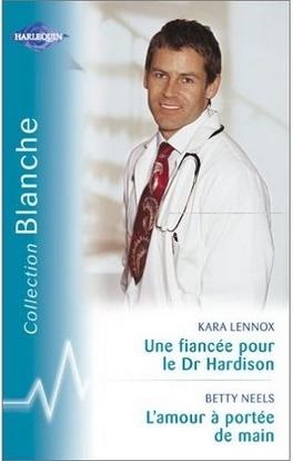 Couverture du livre : Une fiancée pour le Dr.Hardison / L'amour à portée de main