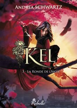 Couverture du livre : KEL, Tome 3 : La Ronde de l'Aigle