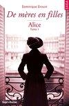 De mères en filles, Tome 1 : Alice
