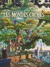 Les mondes cachés, Tome 1 : L'Arbre-Forêt