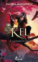KEL, Tome 3 : La Ronde de l'Aigle