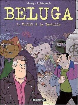 Couverture du livre : Beluga - Tome 1 - Rififi à la Bastille