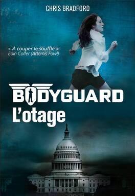 Couverture du livre : Bodyguard, Tome 1 : L'Otage