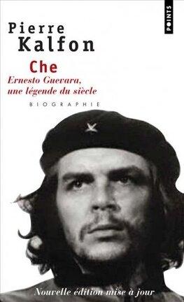 Couverture du livre : Che : Ernesto Guevara, une légende du siècle