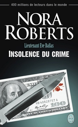 Couverture du livre : Lieutenant Eve Dallas, Tome 37 : Insolence du crime