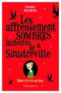 Les affreusement sombres histoires de Sinistreville, tome 1 : Hubert très très méchant