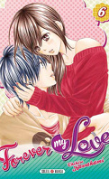Forever my love, tome 6