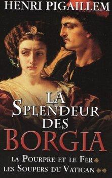 Couverture du livre : La Splendeur des Borgia : Intégrale