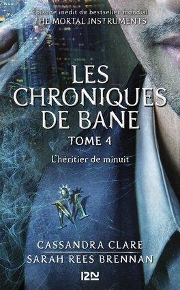 Couverture du livre : Les Chroniques de Bane, Tome 4 : L'Héritier de Minuit