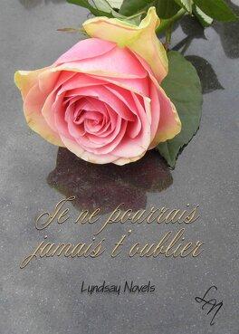 Couverture du livre : Je ne pourrais jamais t'oublier