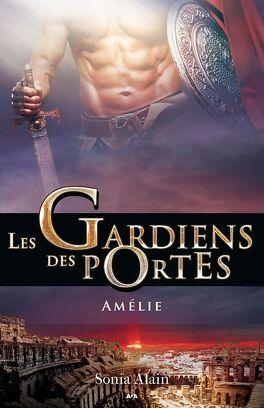 Couverture du livre : Les gardiens des portes tome 3 - Amélie