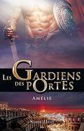 Les gardiens des portes tome 3 - Amélie