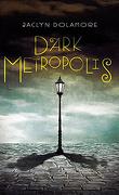 Dark Metropolis Tome 1 : Dark Metropolis