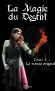 La Magie du Destin Tome 2 : Le monde originel