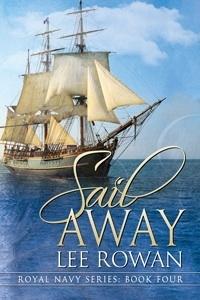 Couverture du livre : Royal Navy série, tome 4 : Sail Away