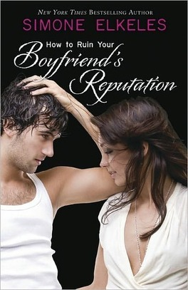 Couverture du livre : How to Ruin, Tome 3 : How to Ruin Your Boyfriend's Reputation