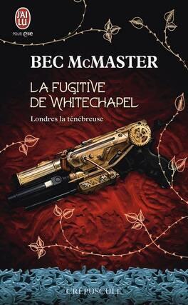 Couverture du livre : Londres la ténébreuse, Tome 1 : La Fugitive de Whitechapel