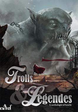 Couverture du livre : Trolls et légendes : L'Anthologie officielle