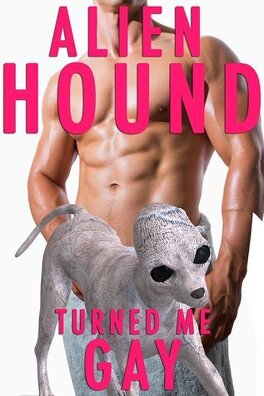 Couverture du livre : Alien Hound Turned Me Gay