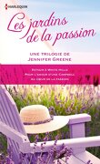Les jardins de la passion, la trilogie