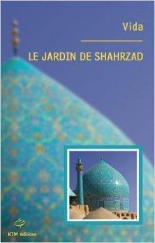 Couverture du livre : le jardin de shahrzad