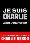 Je suis Charlie, Liberté, j'écris tes mots