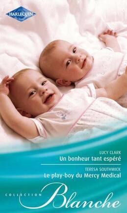 Couverture du livre : Un bonheur tant espéré / Le play-boy du Mercy Medical