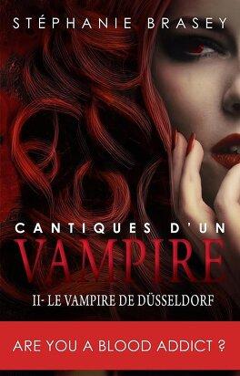 Couverture du livre : Cantiques d'un Vampire, Chant 2 : Le Vampire de Düsseldorf
