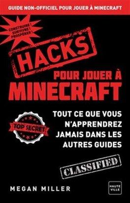Hacks Pour Jouer A Minecraft Livre De Megan Miller
