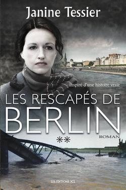 Couverture de Les Rescapés de Berlin II